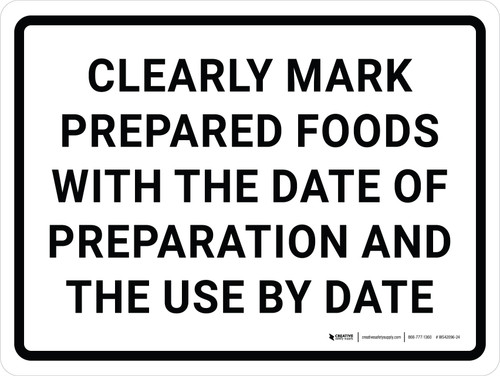Clearly Mark Prepared Foods With the Date of Preparation and The Use By Date Landscape - Wall Sign