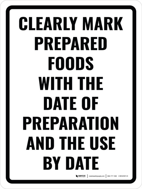 Clearly Mark Prepared Foods With the Date of Preparation and the Use by Date Portrait - Wall Sign