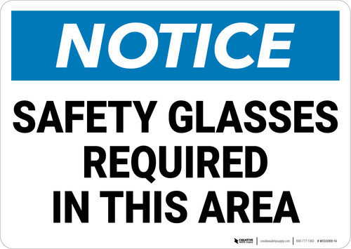 Notice: Safety Glasses Required In This Area - Wall Sign