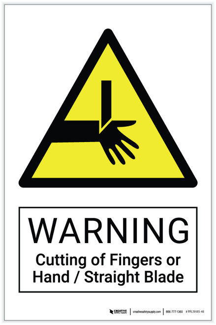 Warning: Cutting of Fingers or Hand / Straight Blade Hazard - Label