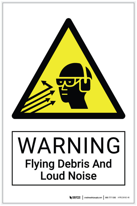 Warning: Flying Debris and Loud Noise Hazard - Label