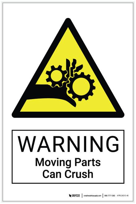 Warning: Moving Parts Can Crush Hazard - Label