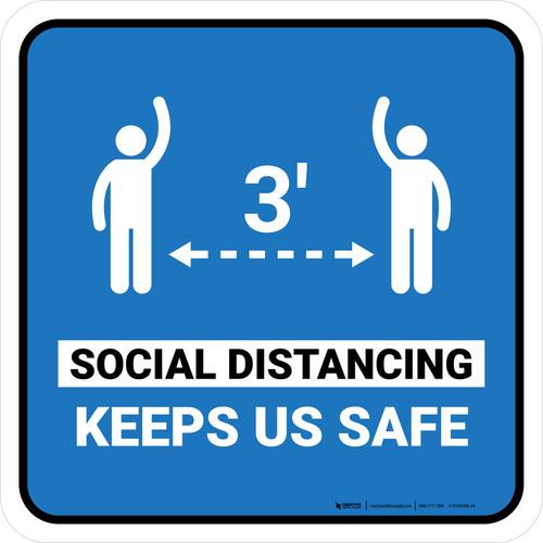3ft Social Distancing Keeps Us Safe Blue Square - Floor Sign