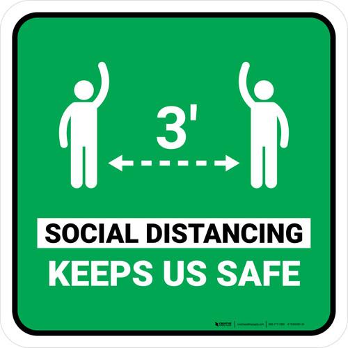 3ft Social Distancing Keeps Us Safe Green Square - Floor Sign
