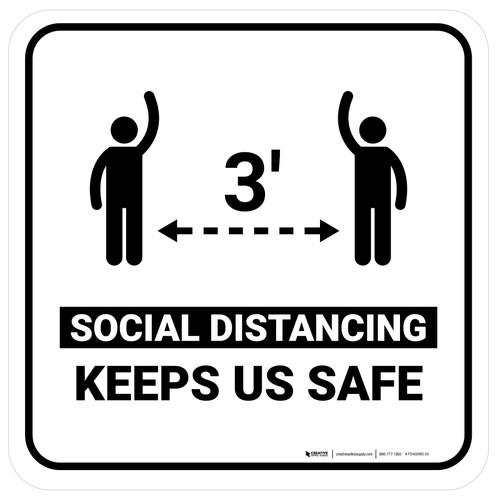 3ft Social Distancing Keeps Us Safe White Square - Floor Sign