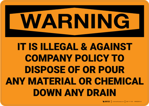 Hazard: Illegal to Dispose or Pour Material or Chemical Down Drain - Wall Sign