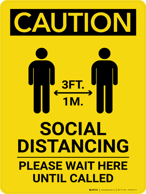 Caution: 3ft Social Distancing Wait Here Until Called with Icon Portrait - Wall Sign