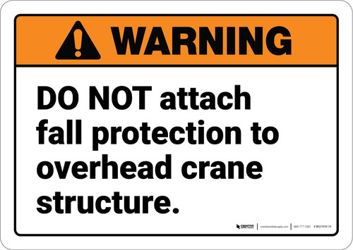 Warning: Do Not Attach Fall Protection to Crane ANSI - Wall Sign