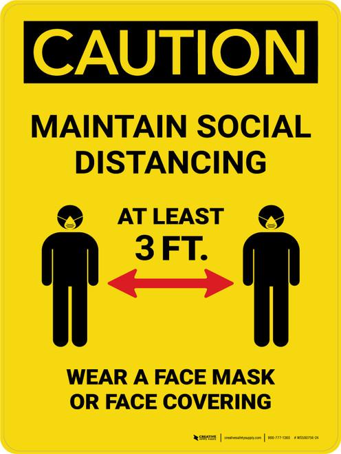 Caution: Social Distancing 3ft - Wear Face Mask Portrait - Wall Sign