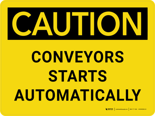 Caution: Conveyors Starts Automatically Landscape - Wall Sign