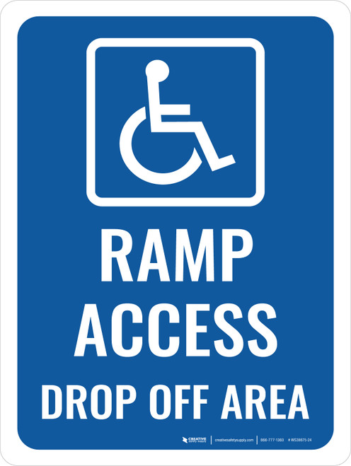 Accessible Ramp Access Drop Off Portrait - Wall Sign
