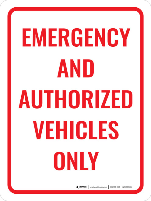 Emergency And Authorized Vehicles Only Portrait - Wall Sign