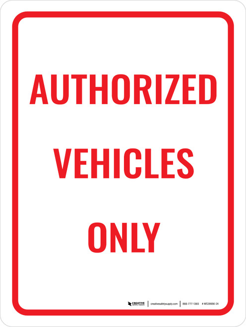 Authorized Vehicles Only Portrait - Wall Sign