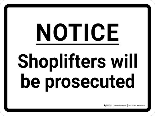 Notice: Shoplifters Will Be Prosecuted Landscape - Wall Sign