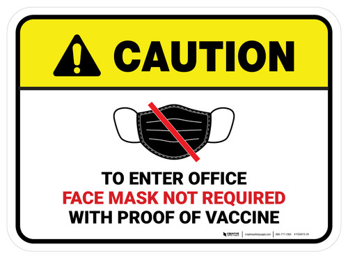 Caution RectangleTo Enter Office Face Mask Not Required with Proof of Vaccine with Icon Rectangular - Floor Sign