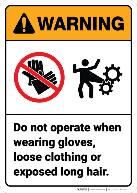 Warning: Do Not Operate Wearing Gloves Loose Clothing Exposed Long Hair - Wall Sign