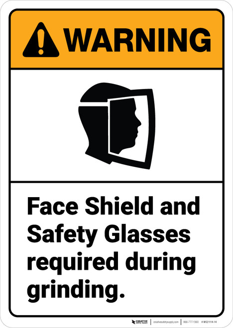 Warning: Face Shield Safety Glasses Required During Grinding - Wall Sign