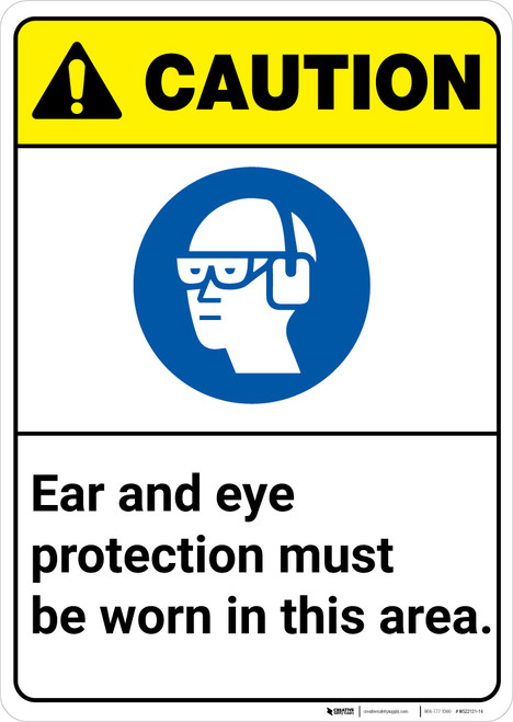 Caution: Ear and Eye Protection Must Be Worn ANSI - Wall Sign