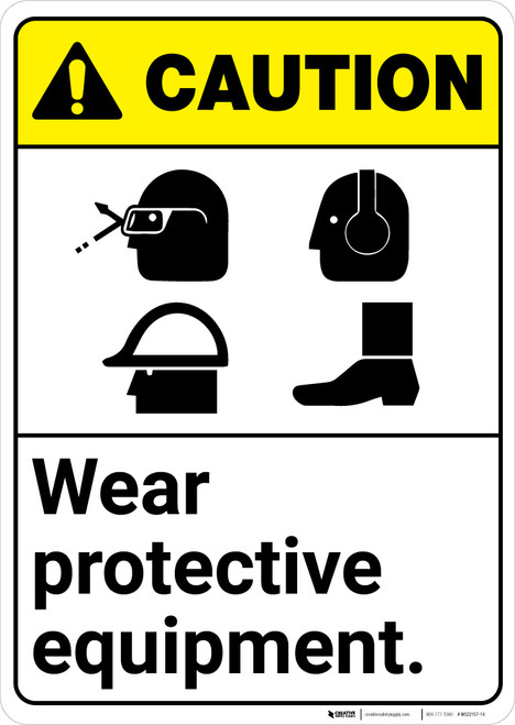 Caution: PPE Wear Protective Equipment Glasses Hard Hat Hearing Shoes - Wall Sign