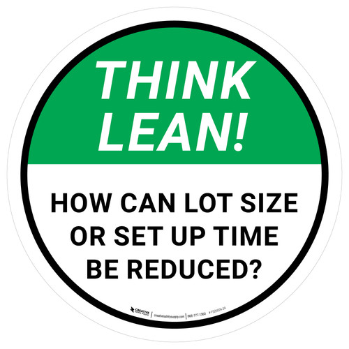 Think Lean: How Can Lot Size or Set Up Time Be Reduced Circular - Floor Sign