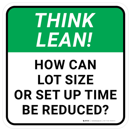 Think Lean: How Can Lot Size Or Set Up Time Be Reduced Square - Floor Sign