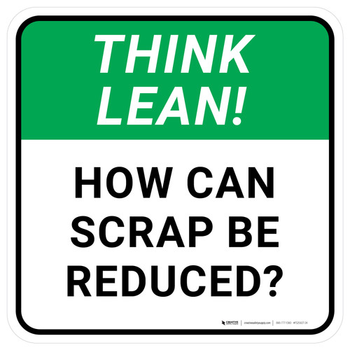 Think Lean: How Can Scrap Be Reduced Square - Floor Sign