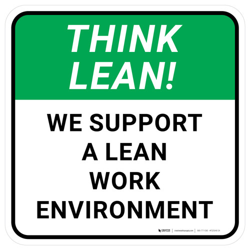Think Lean: We Support A Lean Work Environment Square - Floor Sign