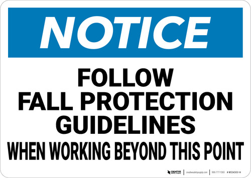 Notice: Follow Fall Protection Guidelines - Wall Sign