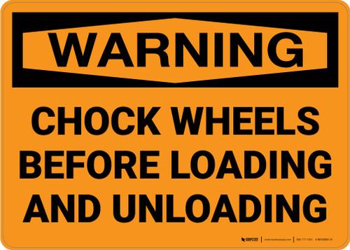 Warning: Chock Wheels Loading Unloading - Wall Sign