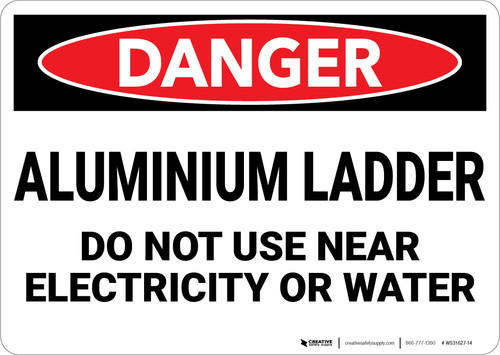 Danger: Aluminum Ladder Do Not Use Near Electricity or Water - Wall Sign