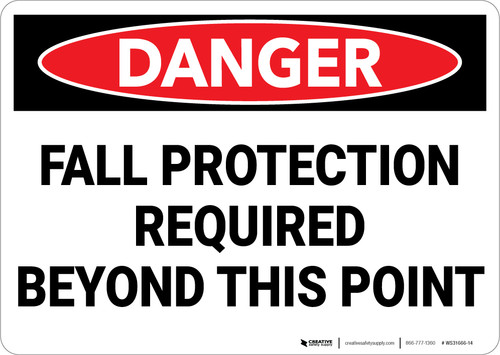 Danger: Fall Protection Required Beyond This Point - Wall Sign