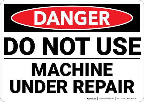 Danger: Do Not Use Machine Under Repair - Wall Sign