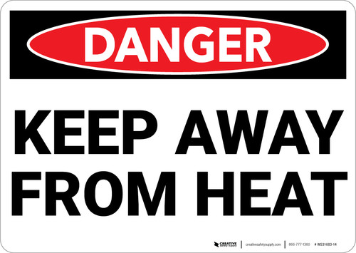 Danger: Keep Away From Heat - Wall Sign