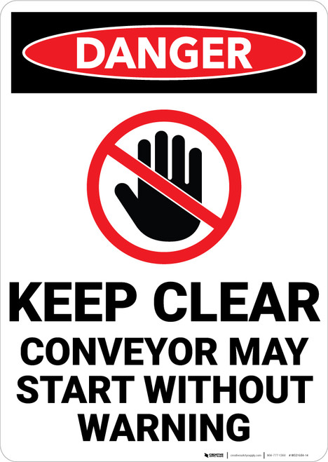Danger: Keep Clear Conveyor May Start Without Warning - Wall Sign
