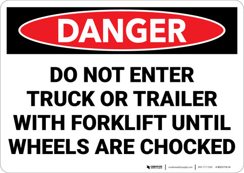 Danger: Do Not Enter Trailer With Forklift Until Wheels Are Chocked - Wall Sign