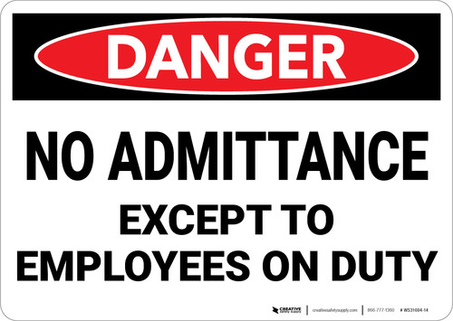 Danger: No Admittance Except To Employees On Duty - Wall Sign