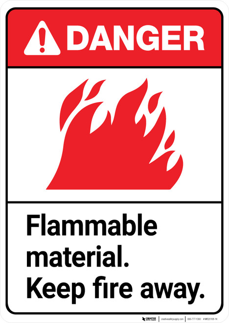 Danger: Flammable Material Keep Fire Away ANSI - Wall Sign