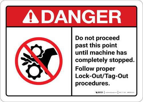 Danger: Do Not Proceed Until Machine Has Completely Stopped ANSI - Wall Sign