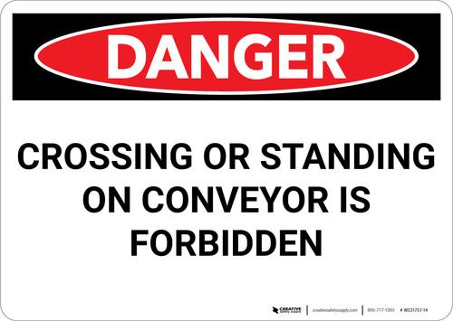 Danger: Crossing or Standing on Conveyor is Forbidden - Wall Sign
