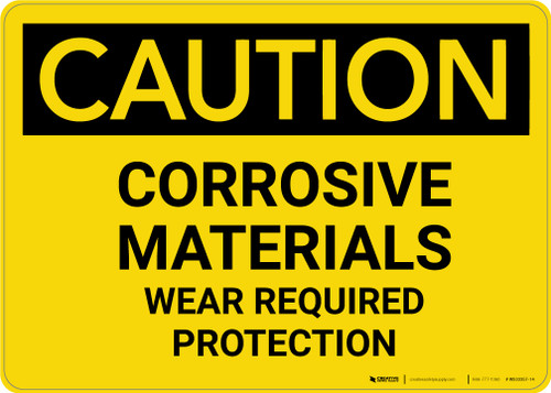 Caution: Corrosive Materials Wear Protection - Wall Sign