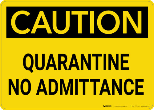 Caution: Quarantine No Admittance - Wall Sign