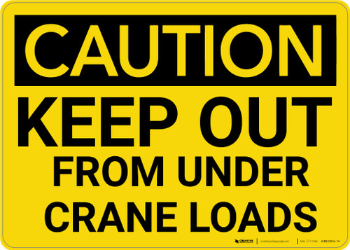 Caution: Keep Out From Under Crane Loads - Wall Sign