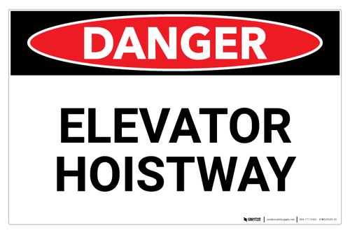 Danger: Elevator Hoistway (Wall)