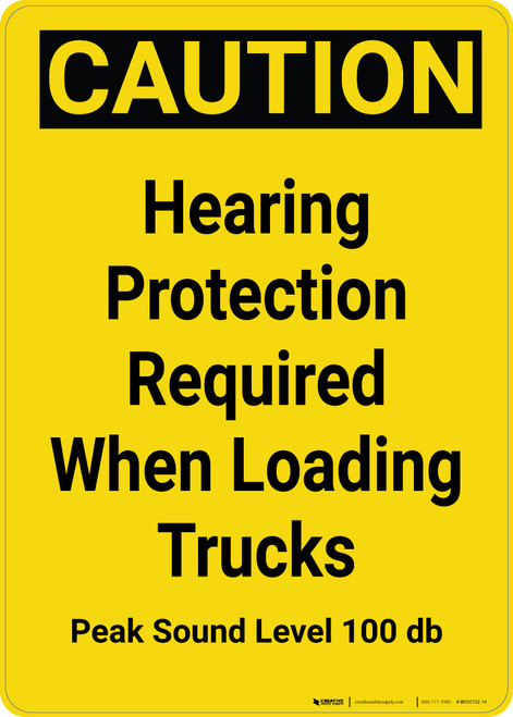 Caution: Hearing Protection Required When Loading Trucks - Wall Sign