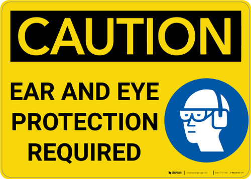 Caution: Ear And Eye Protection Required With Graphic - Wall Sign