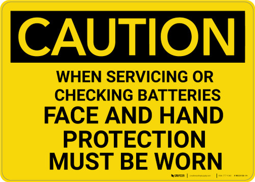 Caution: Face Shield Hand Protection Must be When With Batteries - Wall Sign