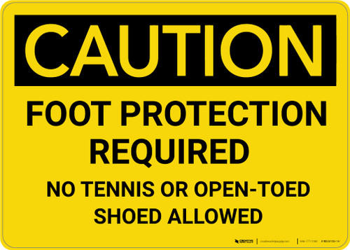 Caution: Foot Protection Required No Tennis Or Open Toed Shoes - Wall Sign