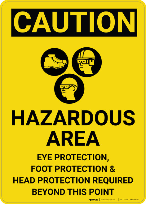 Caution: Hazardous Area Eye Foot Head Protection Required - Wall Sign