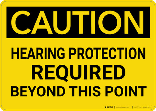 Caution: Hearing Protection Required Beyond This Point Warning - Wall Sign