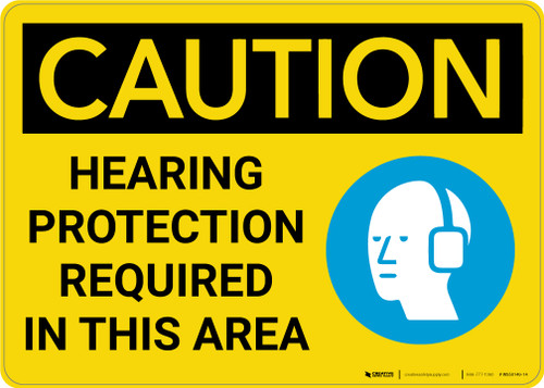 Caution: Hearing Protection Required In Area with Graphic - Wall Sign